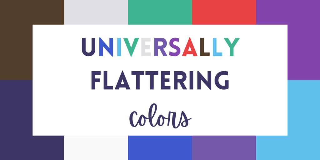 10 Universally Flattering Colors for all Seasons